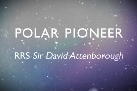 Polar Pioneer – RRS Sir David Attenborough